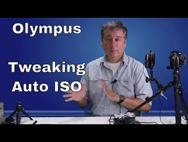 Olympus Tutorial: Tweaking Auto ISO and how it works. ep. 40