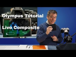 Olympus Tutorial: Live Composite and Light Painting ep.55