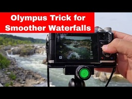 Olympus Tutorial: Simple Trick for Great Waterfall Pictures and Video! ep.32