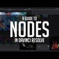 A Guide To Nodes - DaVinci Resolve Basics Tutorial